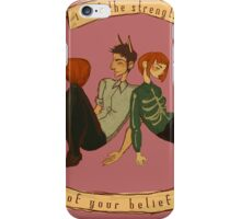 The Strength of Your Beliefs iPhone Case/Skin
