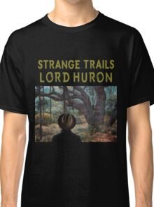 STRANGE TRAILS LORD HURON Classic T-Shirt