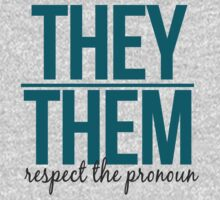 respect the pronoun - they by queerandnerdy
