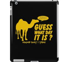 Guess What Day It is Hump Day iPad Case/Skin