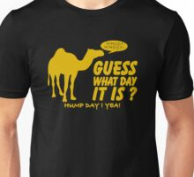 Guess What Day It is Hump Day Unisex T-Shirt