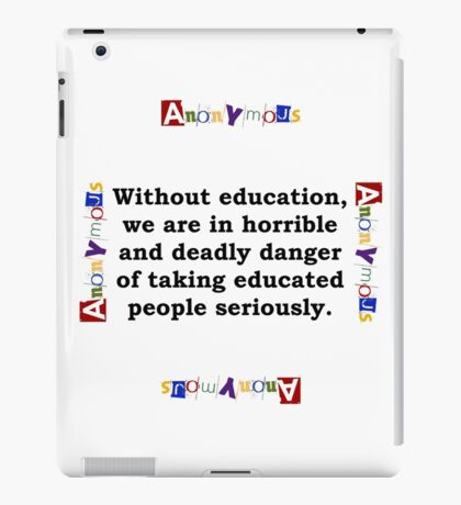Without Education - Anonymous iPad Case/Skin