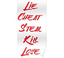 Lie Cheat Steal Kill Lose Poster