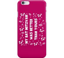 My Bat Mitzvah Was better than yours iPhone Case/Skin