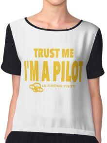 Trust me I am a Pilot. A Drone Pilot. Funny Drone T-shirt. Chiffon Top