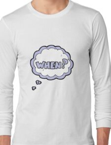 cartoon when? word Long Sleeve T-Shirt