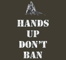 HANDS UP DON'T BAN by blackhuey