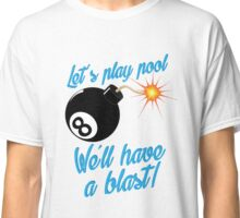 Let's play pool Classic T-Shirt