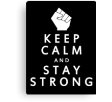 KEEP CALM AND STAY STRONG Canvas Print