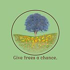 Give Trees a Chance by Rob Price