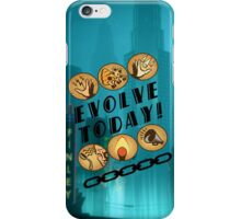 Evolve Today! iPhone Case/Skin