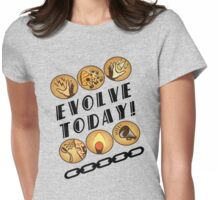Evolve Today! Womens Fitted T-Shirt