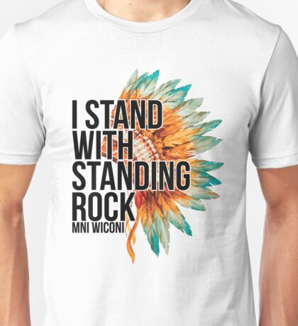 I Stand With Standing Rock - Mni Wiconi - No DAPL Unisex T-Shirt