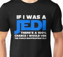 Inappropriate Jedi Unisex T-Shirt