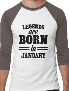 Legends are born in JANUARY Men's Baseball ¾ T-Shirt