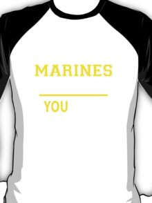 It's A MARINES thing, you wouldn't understand !! T-Shirt
