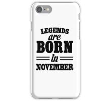 Legends are born in NOVEMBER iPhone Case/Skin