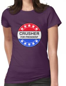 CRUSHER FOR PRESIDENT Womens Fitted T-Shirt