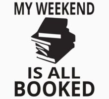 My Weekend Is All Booked Kids Clothes