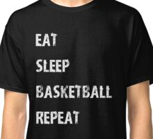 Eat Sleep Basketball Repeat Sport Shirt Funny Cute Gift For Team Player Classic T-Shirt