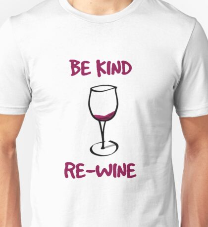 Rewine and be kind Unisex T-Shirt