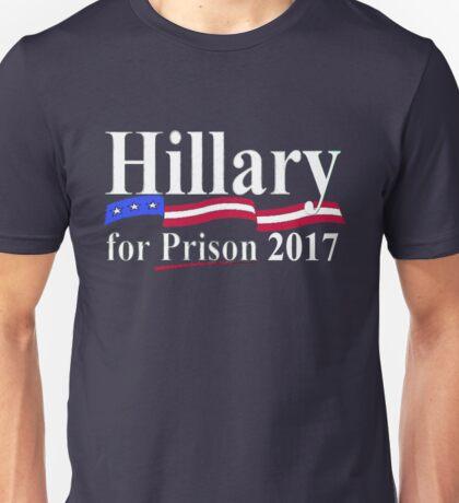 HILLARY FOR PRISON 2017 Unisex T-Shirt