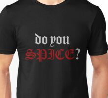 Do you SPICE? Unisex T-Shirt