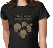 Thank You For Being A Friend Womens Fitted T-Shirt