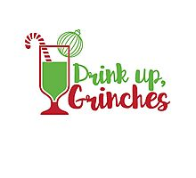 Drink Up Grinches Photographic Print