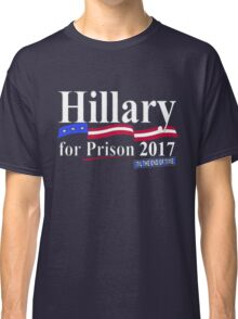 Hillary til the end of time 2017 Classic T-Shirt