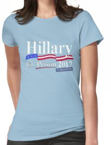 Hillary til the end of time 2017 Womens Fitted T-Shirt