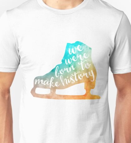 Born to Make History #2 Unisex T-Shirt