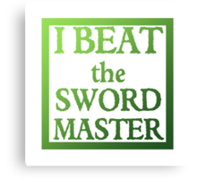 I Beat the Sword Master Canvas Print