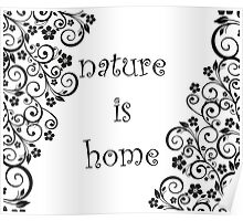 Nature is home Poster