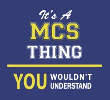It's A MCS thing, you wouldn't understand !! by satro