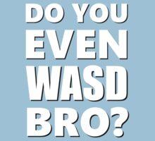 Do You Even WASD? Steam PC Master Race Kids Tee