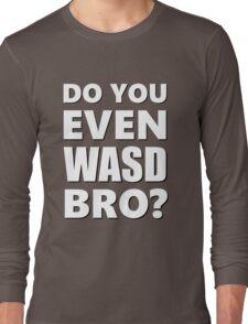 Do You Even WASD? Steam PC Master Race Long Sleeve T-Shirt