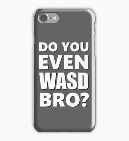 Do You Even WASD? Steam PC Master Race iPhone Case/Skin