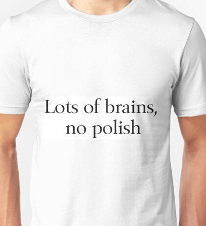 Brains, No Polish Unisex T-Shirt