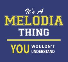 It's A MELODIA thing, you wouldn't understand !! by satro