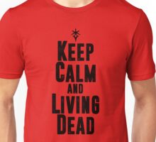 Keep Calm and Living Dead Unisex T-Shirt