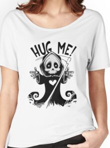 Death Grim Reaper - Hug Me! Women's Relaxed Fit T-Shirt