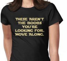 Not The Boobs You're Looking For - Gold Womens Fitted T-Shirt