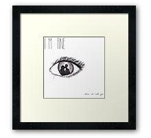 I'm fine Framed Print