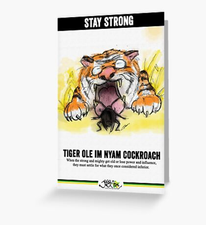 Old Tiger Eats Cockroach / Stay Strong - Prints Greeting Card
