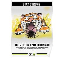 Old Tiger Eats Cockroach / Stay Strong - Prints Poster