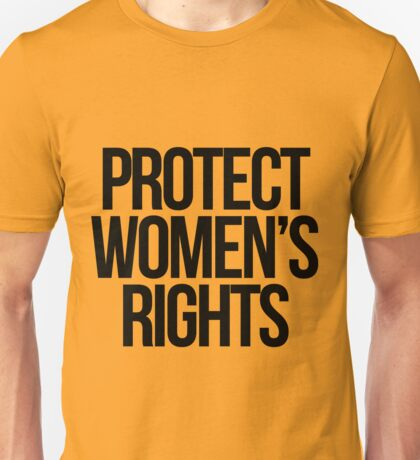 Protect Womens Rights Unisex T-Shirt