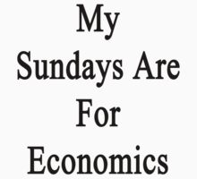 My Sundays Are For Economics  by supernova23