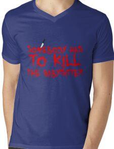 somebody has to Kill the babysitter Mens V-Neck T-Shirt