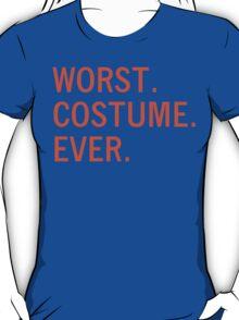 WORST. COSTUME. EVER. T-Shirt